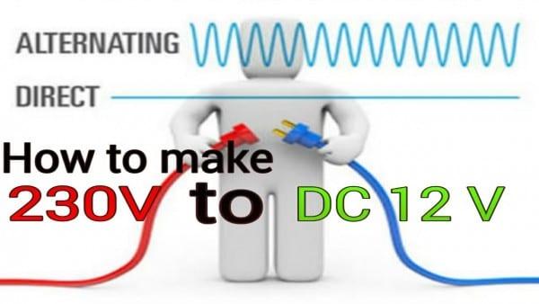 How To Make 12v Dc Power Supply   230v Ac To 12v Dc Converter