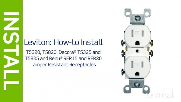 Leviton Presents  How To Install A Tamper Resistant Receptacle