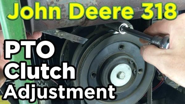 How To  John Deere 318 Pto Clutch Adjustment