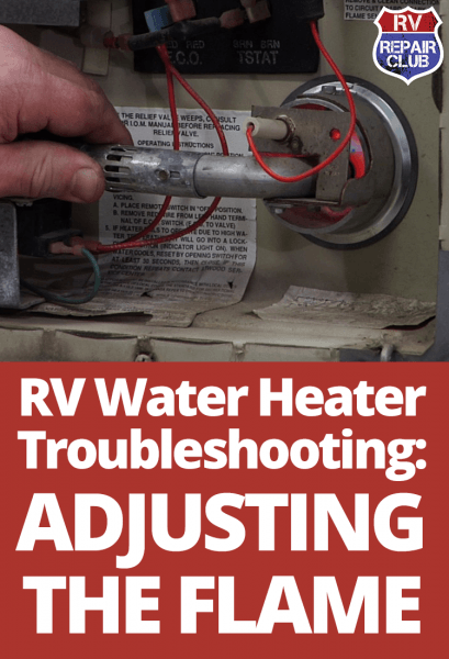 Rv Water Heater Troubleshooting  Adjusting The Flame
