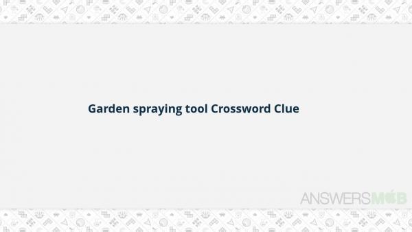 Crosswords With Friends Garden Spraying Tool Crossword Clue