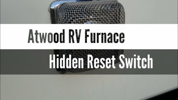 Atwood Rv Furnace Not Working (hidden Switch)
