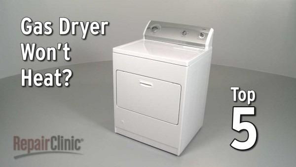 Top 5 Reasons Gas Dryer Is Not Heating — Dryer Troubleshooting