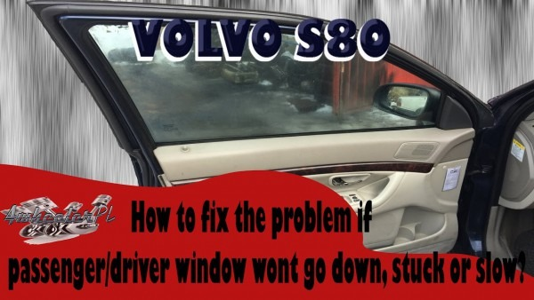 How To Fix Passenger Driver Window Volvo S80